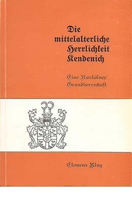 Clemens Klug, Die mittelalterliche Herrlichkeit Kendenich